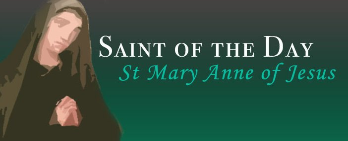 Saint of the Day - St Mary Anne of Jesus