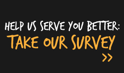 Help us serve you better - take our survey