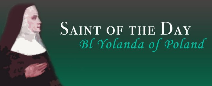 Saint of the Day - Blessed Yolanda of Poland