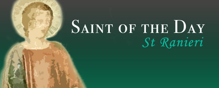 Saint of the Day - St Ranieri