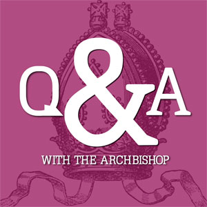 QA with Archbishop Julian