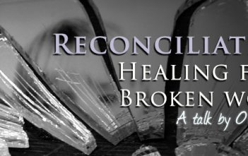 Reconciliation - Healing for a Broken World