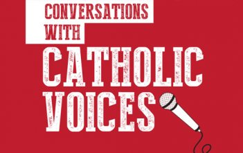 Conversations with Catholic Voices