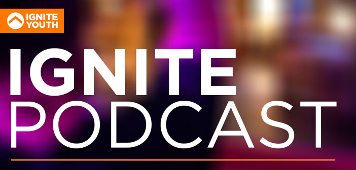 Ignite Podcast