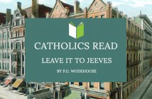 Catholics Read Leave it to Jeeves