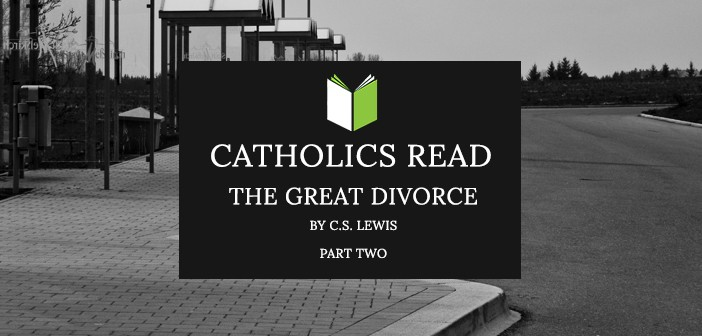 Catholics Read The Great Divorce: Part II