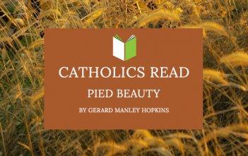 Catholics Read Pied Beauty