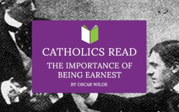 Catholics Read the Importance of Being Earnest