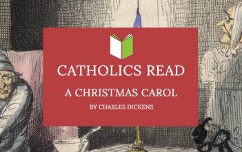 Catholics Read A Christmas Carol