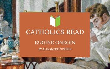 Catholics Read Eugine Onegin