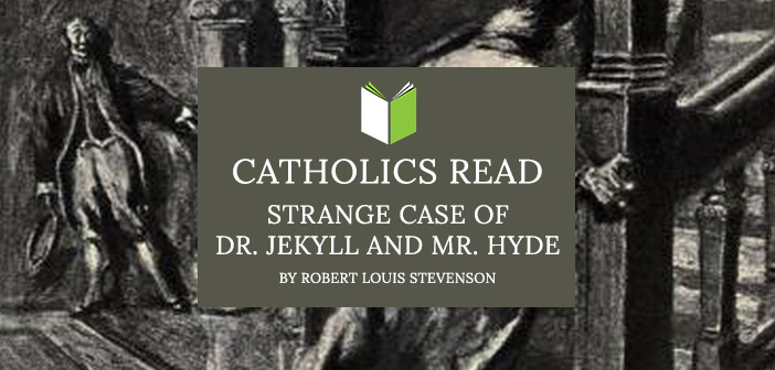 Catholics Read Strange Case of Dr. Jekyll and Mr. Hyde