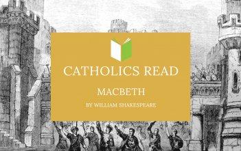 Catholics Read Macbeth