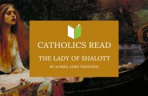 Catholics Read The Lady of Shalott
