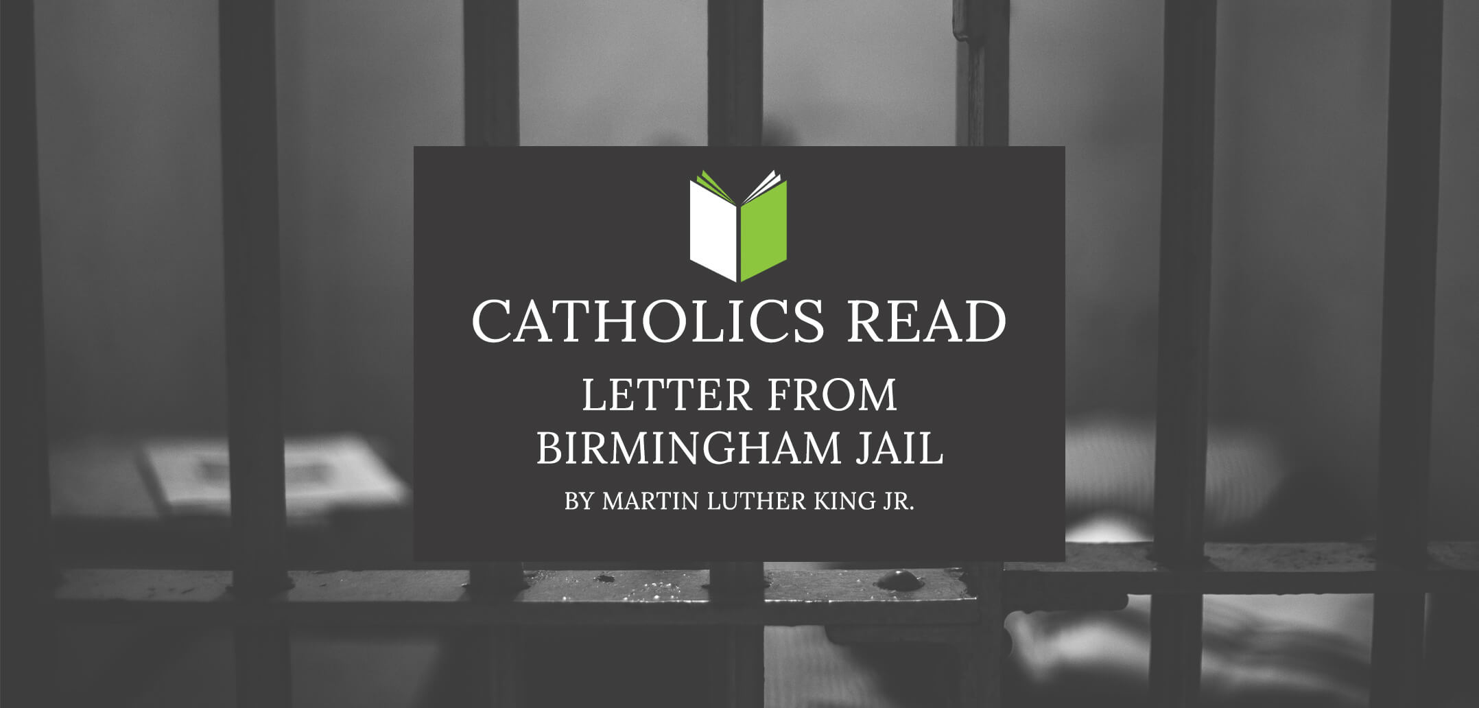 Catholics Read Letter From Birmingham Jail | Cradio