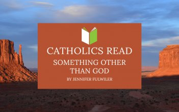 "Catholics Read ""Something Other than God"" by Jennifer Fulwiler"