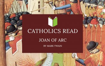 "Catholics Read ""Joan of Arc"" by Mark Twain"