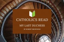 Catholics Read My Last Duchess