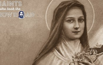 Saints who took the Narrow Road - St Thérèse of Lisieux