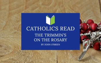 Catholics Read The Trimmins on the Rosary