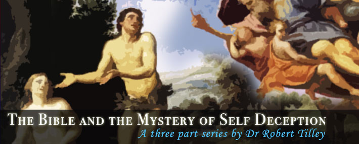The Bible and the Mystery of Self Deception by Dr Robert Tilley