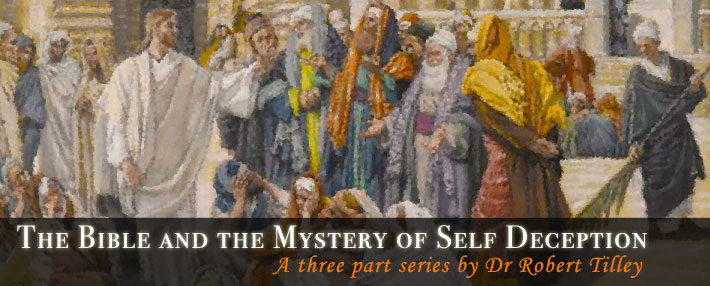The Bible and the Mystery of Self Deception Pt 2