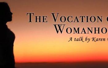 Vocation of Womanhood