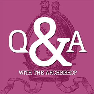 QA with Archbishop Julian