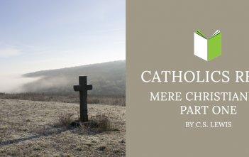 Catholics Read Mere Christianity