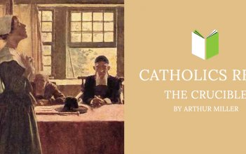 Catholics Read The Crucible