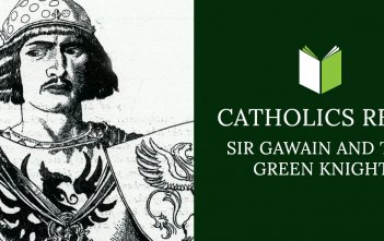 Catholics Read Sir Gawain and the Green Knight