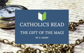 Catholics Read The Gift of the Magi