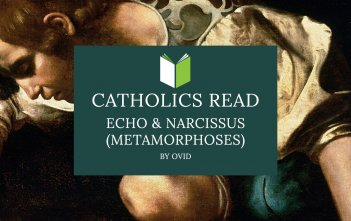 Catholics Read Echo & Narcissus (Metamorphoses) by Ovid