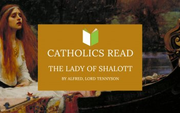 Catholics Read The Lady of Shalott