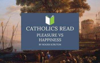 Catholics Read Pleasure vs Happiness
