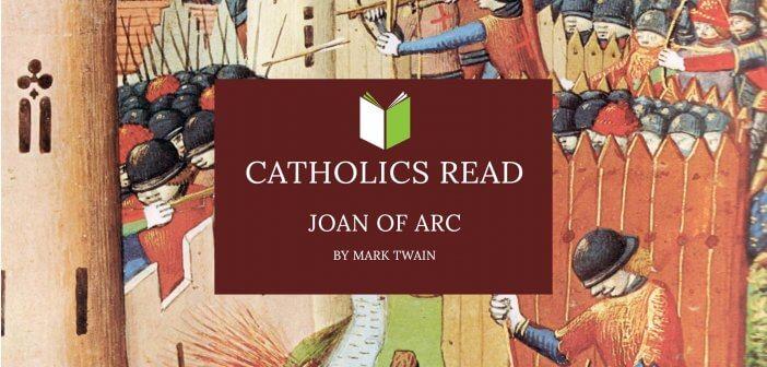 """Catholics Read """"Joan of Arc"""" by Mark Twain"""