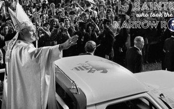 Saints who took the Narrow Road - St John Paul II