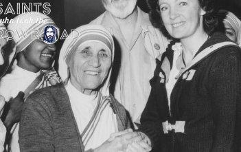 Saints who took the Narrow Road - St Teresa of Calcutta