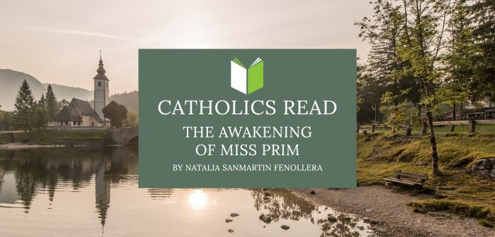 Catholics Read The Awakening of Miss Prim