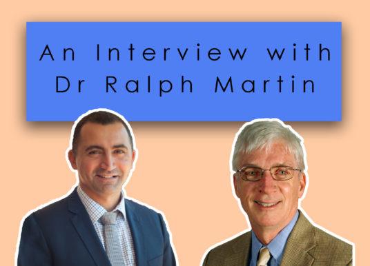 Ralph Martin – Parousia Podcast